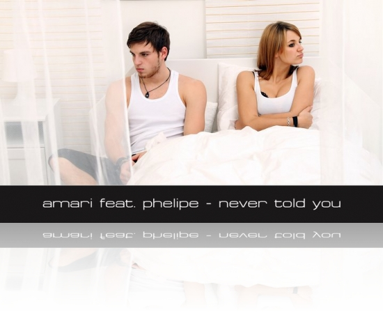Amari feat Phelipe Never told you