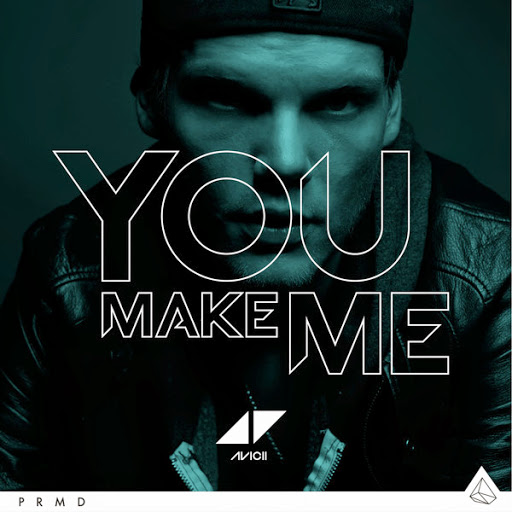 Avicii You Make Me