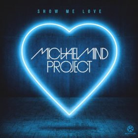 Michael Mind Project Show me love 2014
