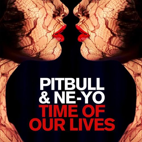 Pitbull & Ne-Yo - Time Of Our Lives