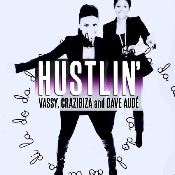 Vassy, Crazibiza, Dave Aude - Hustlin