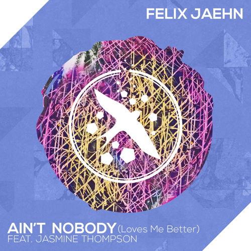 Felix Jaehn - Ain't Nobody (Loves Me Better) ft. Jasmine Thompson