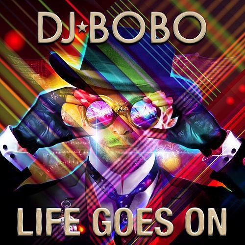 Dj Bobo Life Goes On Summer 2016