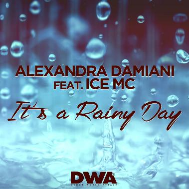 Alexandra Damiani Feat. Ice MC - Its A Rainy Day 2016
