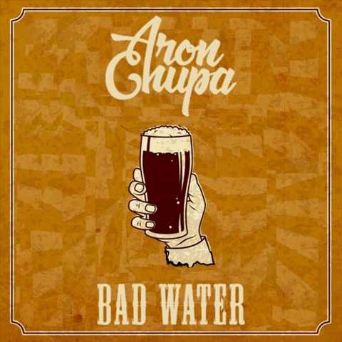 aronchupa-bad-water-2016-2017